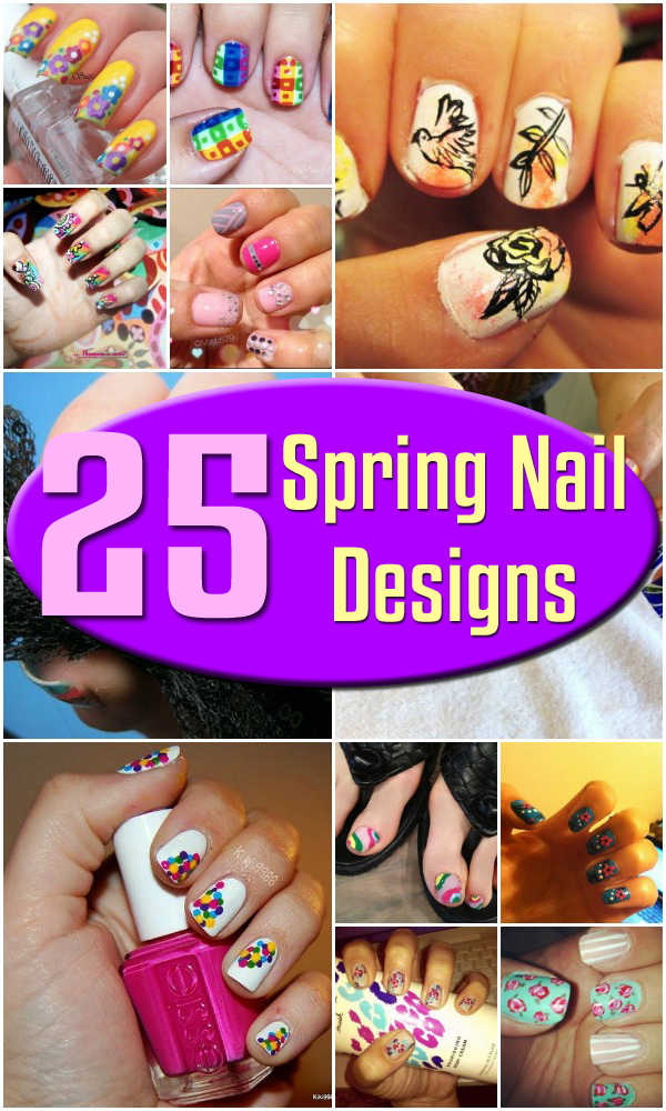 25 Spring Nail Designs - Fashion Trend Girl